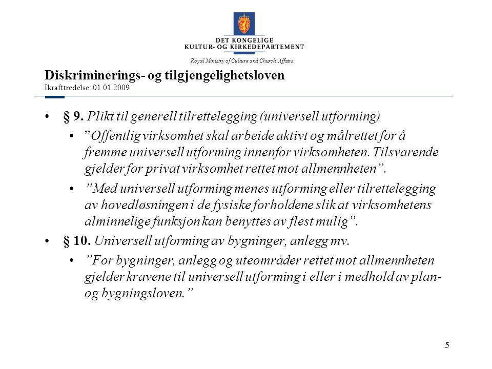 Royal Ministry of Culture and Church Affairs 5 Diskriminerings- og tilgjengelighetsloven Ikrafttredelse: 01.01.2009 •§ 9.