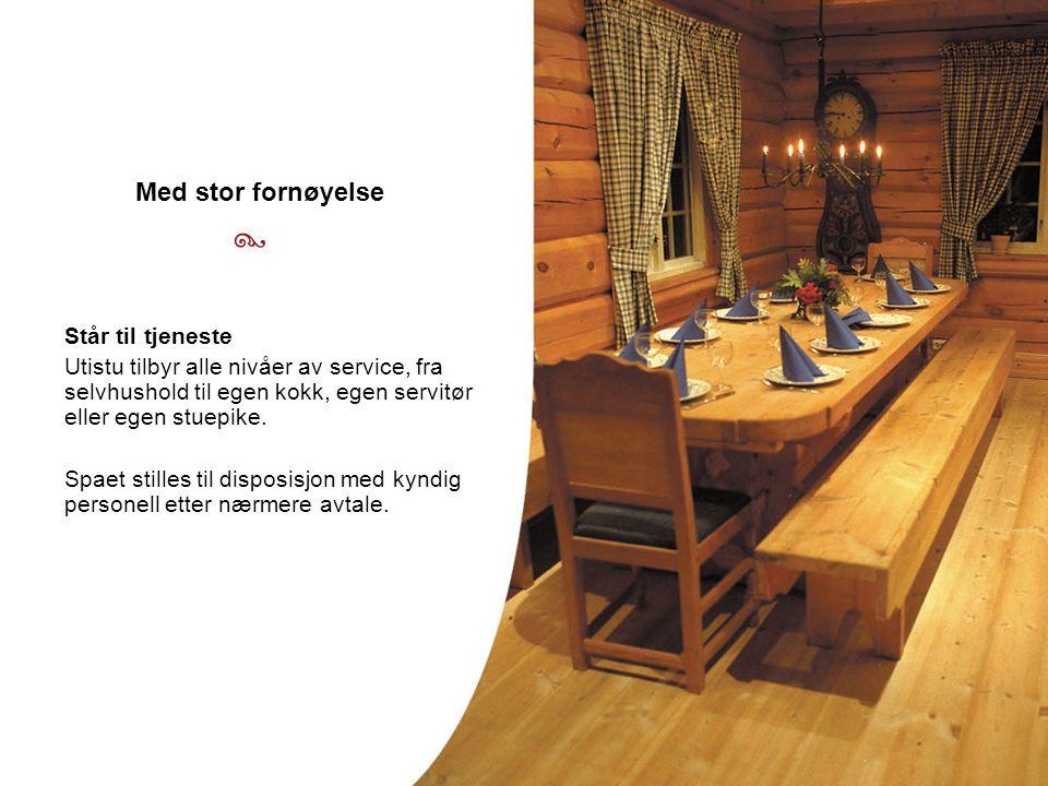 Står til tjeneste Utistu tilbyr alle nivåer av service, fra selvhushold til egen kokk, egen servitør eller egen stuepike.