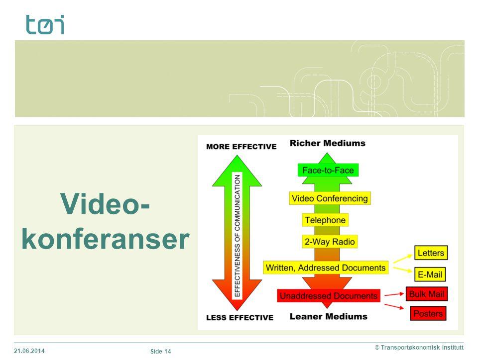 Video- konferanser 21.06.2014 © Transportøkonomisk institutt Side 14