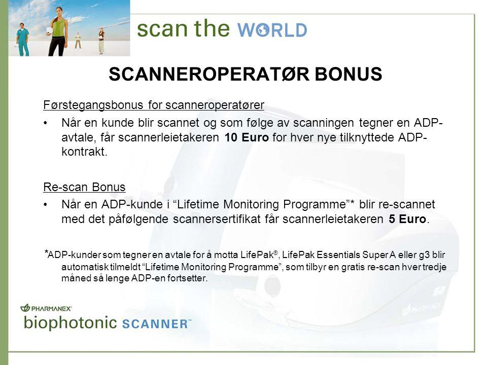 SCANNEROPERATØR BONUS Førstegangsbonus for scanneroperatører •Når en kunde blir scannet og som følge av scanningen tegner en ADP- avtale, får scannerleietakeren 10 Euro for hver nye tilknyttede ADP- kontrakt.