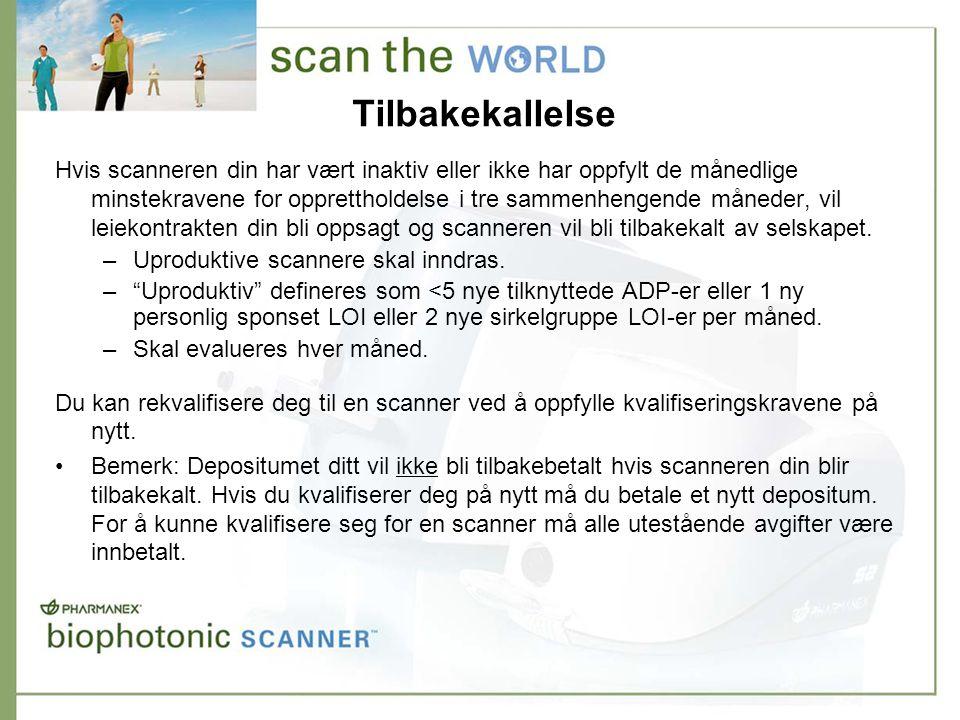 Tilbakekallelse Hvis scanneren din har vært inaktiv eller ikke har oppfylt de månedlige minstekravene for opprettholdelse i tre sammenhengende måneder, vil leiekontrakten din bli oppsagt og scanneren vil bli tilbakekalt av selskapet.