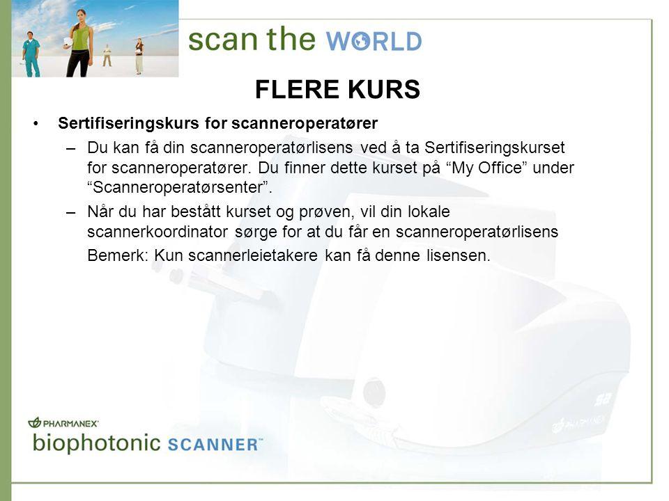 FLERE KURS •Sertifiseringskurs for scanneroperatører –Du kan få din scanneroperatørlisens ved å ta Sertifiseringskurset for scanneroperatører. Du finn
