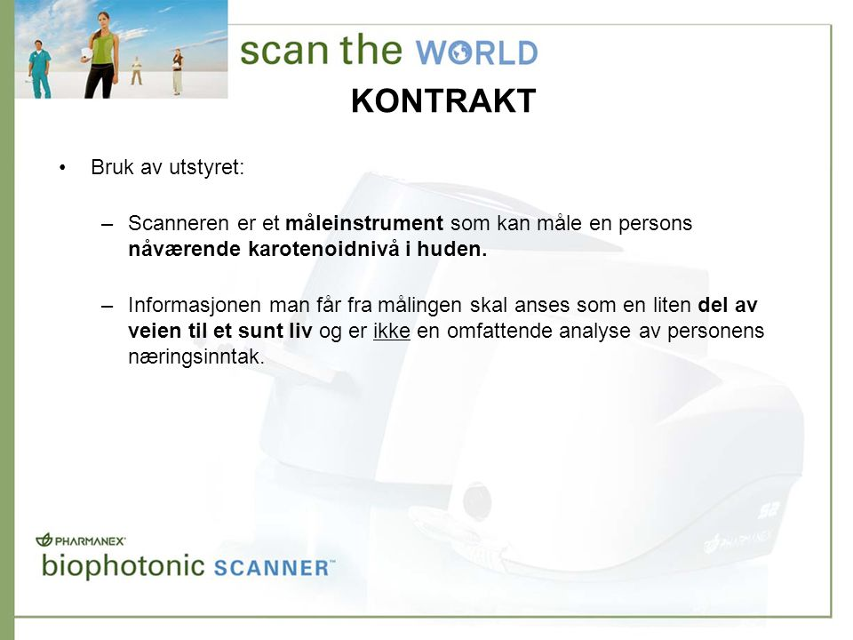 KONTRAKT •Bruk av utstyret: –Scanneren er et måleinstrument som kan måle en persons nåværende karotenoidnivå i huden.