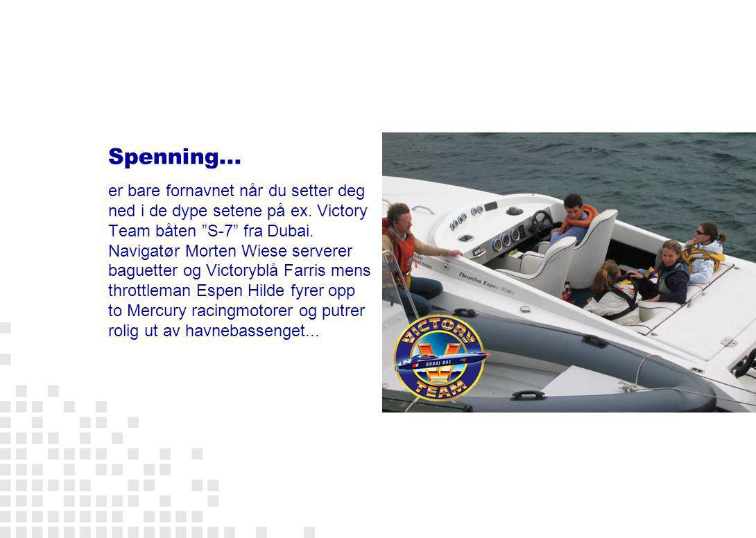 Sikkerhet Etter 30 år med båtracing vet vi hvor grensene går.