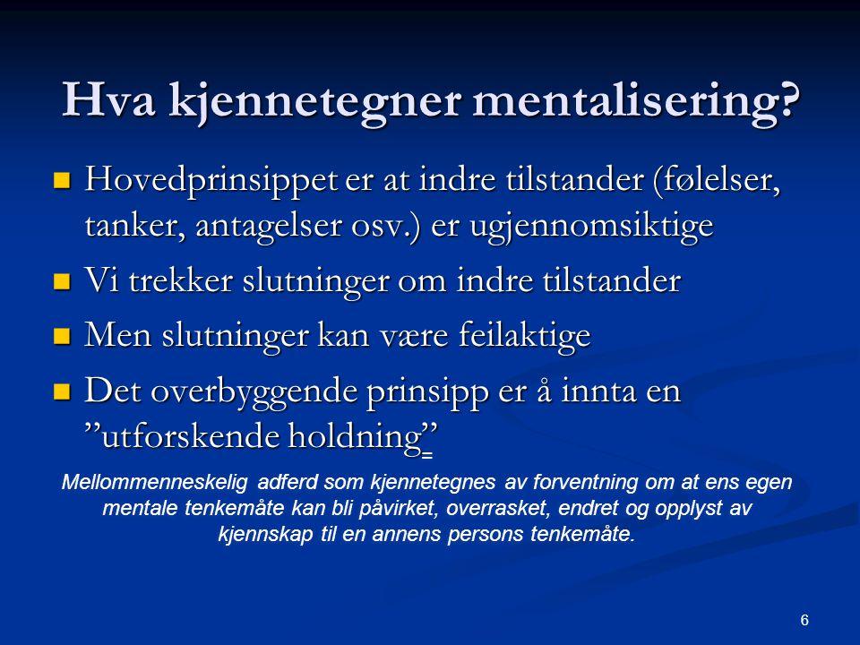 6 = Mellommenneskelig adferd som kjennetegnes av forventning om at ens egen mentale tenkemåte kan bli påvirket, overrasket, endret og opplyst av kjennskap til en annens persons tenkemåte.