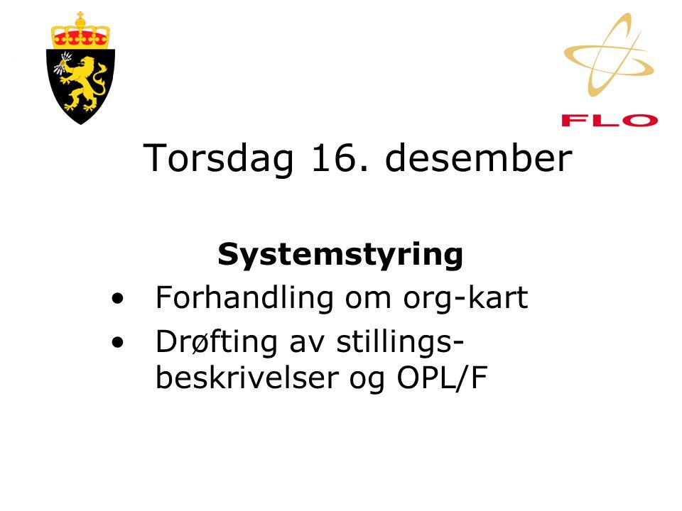 Onsdag 15. desember Systemstyring •Kort innledning ved AGO •Arbeidsmøte