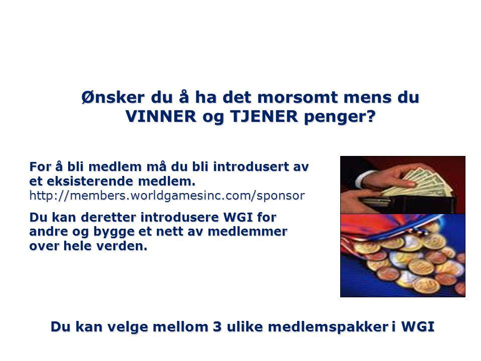 Ønsker du å ha det morsomt mens du VINNER og TJENER penger? For å bli medlem må du bli introdusert av et eksisterende medlem. http://members.worldgame