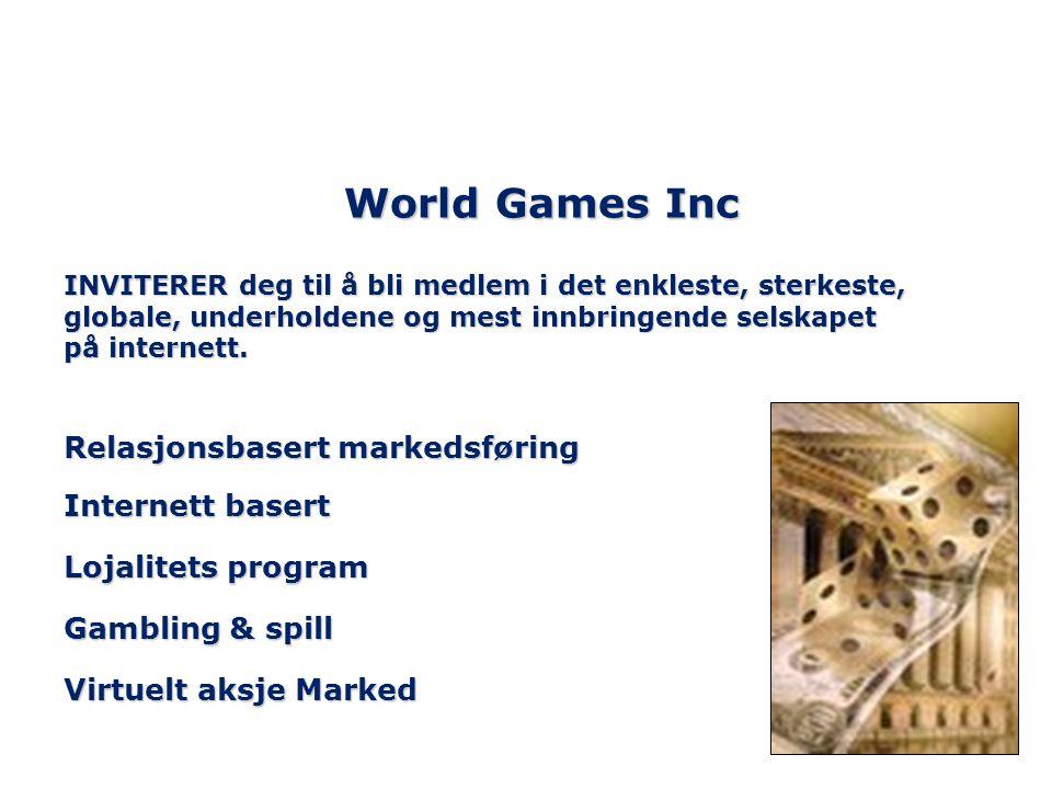 World Games Inc INVITERER deg til å bli medlem i det enkleste, sterkeste, globale, underholdene og mest innbringende selskapet på internett. Relasjons