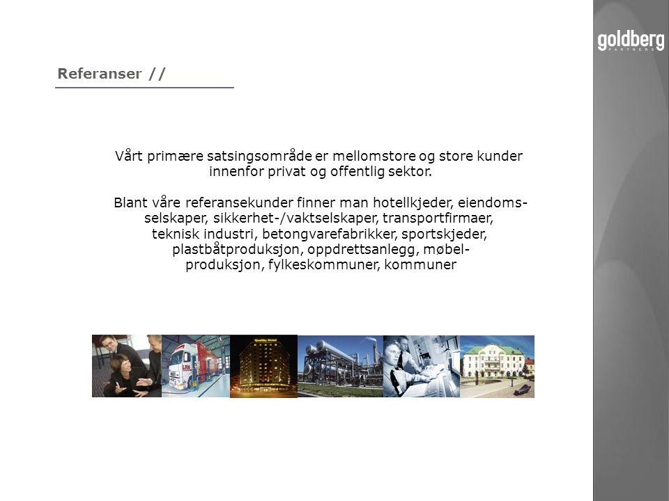 Referanser // Vårt primære satsingsområde er mellomstore og store kunder innenfor privat og offentlig sektor. Blant våre referansekunder finner man ho