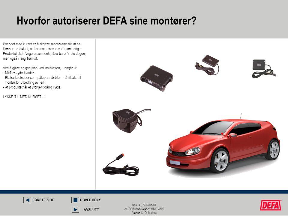 Rev. A, 2010-01-01 AUTORISASJONSKURS DVS90 Author: K. O. Malme Hvorfor autoriserer DEFA sine montører? Poenget med kurset er å skolere montørene slik