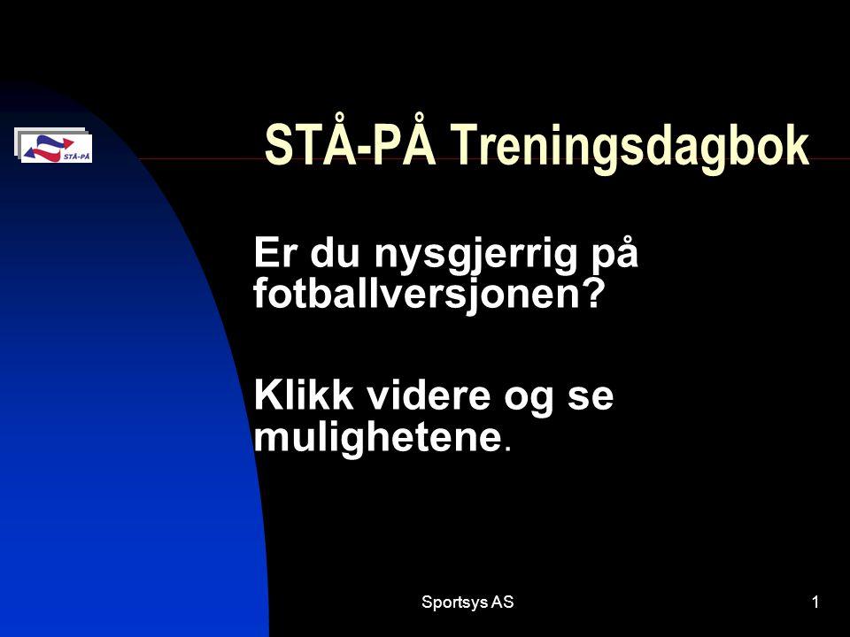 Sportsys AS1 STÅ-PÅ Treningsdagbok Er du nysgjerrig på fotballversjonen.