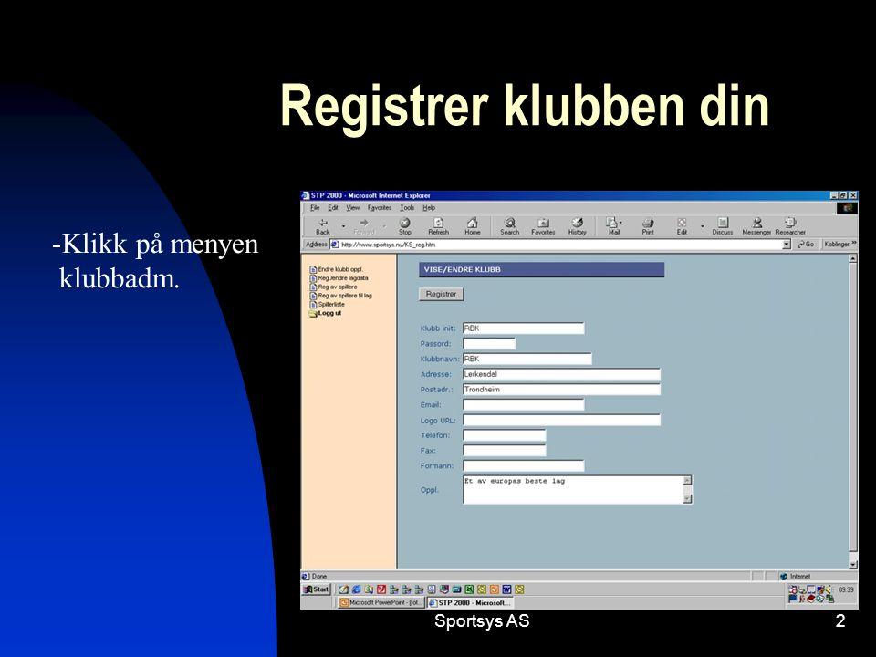 Sportsys AS3 Registrer spillere -Klikk på menypunktet Reg. av spillere