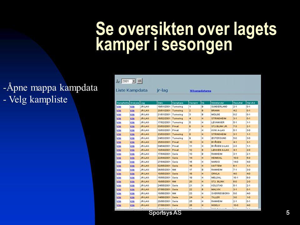 Sportsys AS5 Se oversikten over lagets kamper i sesongen -Åpne mappa kampdata - Velg kampliste