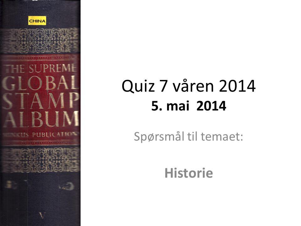 Quiz 7 våren 2014 5. mai 2014 Spørsmål til temaet: Historie