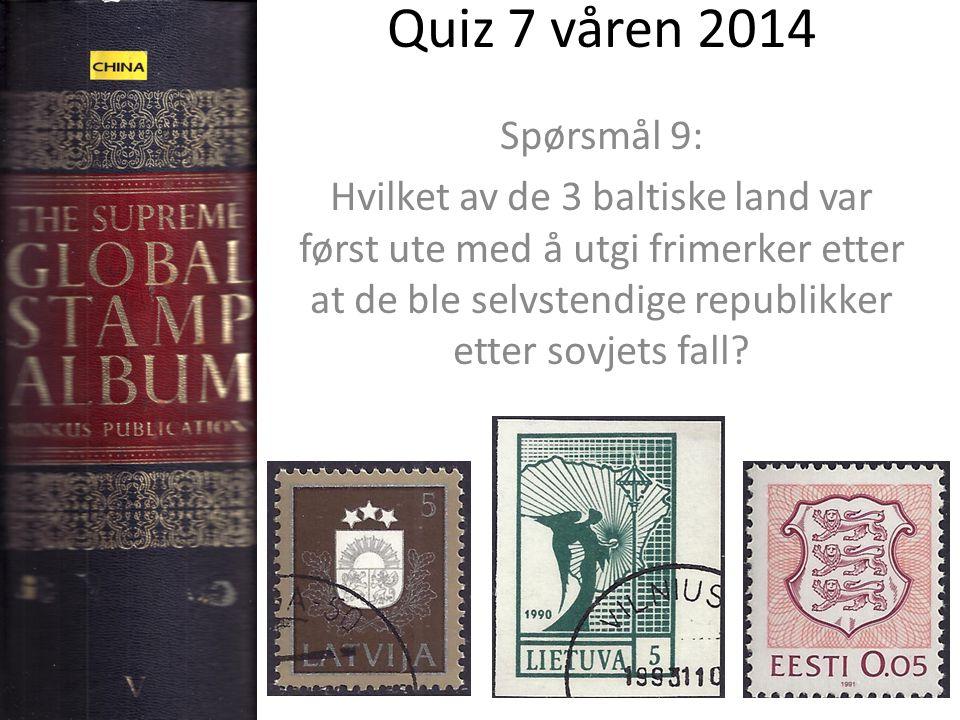 Quiz 7 våren 2014 Spørsmål 9: Hvilket av de 3 baltiske land var først ute med å utgi frimerker etter at de ble selvstendige republikker etter sovjets