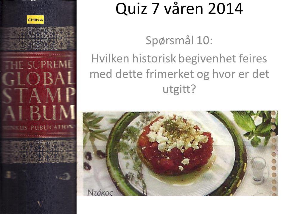 Quiz 7 våren 2014 Spørsmål 10: Hvilken historisk begivenhet feires med dette frimerket og hvor er det utgitt?