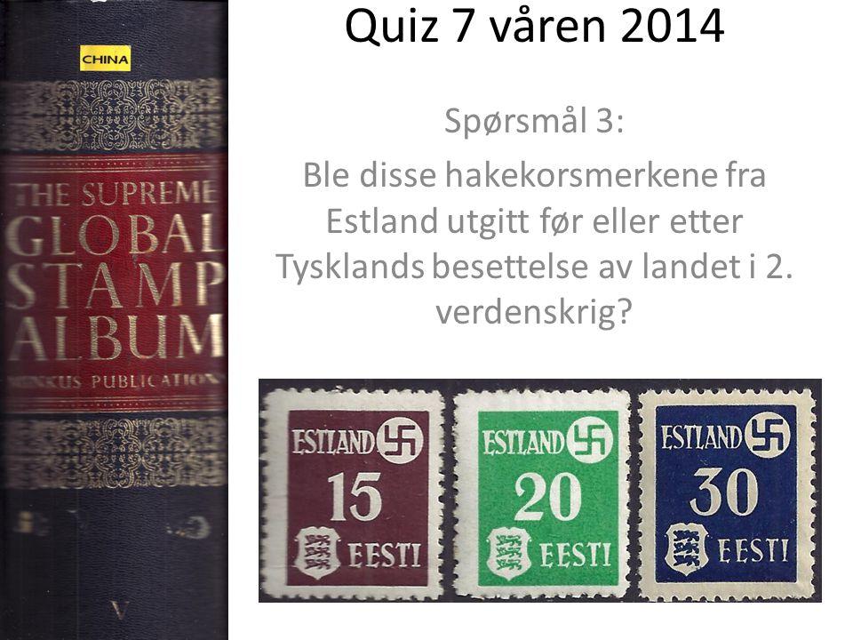 Quiz 7 våren 2014 Spørsmål 3: Ble disse hakekorsmerkene fra Estland utgitt før eller etter Tysklands besettelse av landet i 2. verdenskrig?