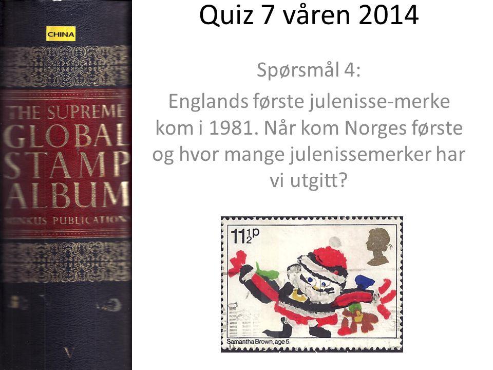 Quiz 7 våren 2014 Spørsmål 4: Englands første julenisse-merke kom i 1981. Når kom Norges første og hvor mange julenissemerker har vi utgitt?