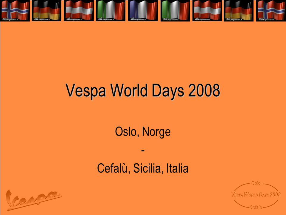 Vespa World Days 2008 Oslo, Norge - Cefalù, Sicilia, Italia
