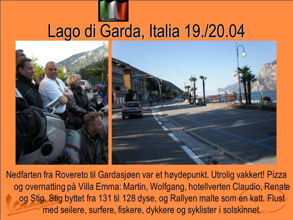 Lago di Garda, Italia 19./20.04 Nedfarten fra Rovereto til Gardasjøen var et høydepunkt.
