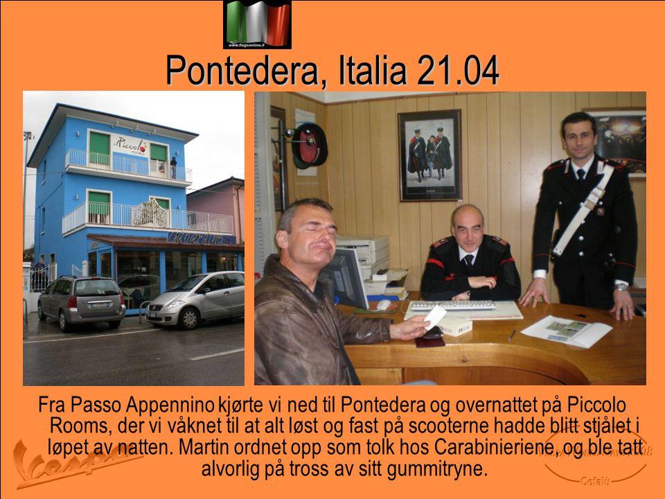 Pontedera, Italia 21.04 Fra Passo Appennino kjørte vi ned til Pontedera og overnattet på Piccolo Rooms, der vi våknet til at alt løst og fast på scooterne hadde blitt stjålet i løpet av natten.
