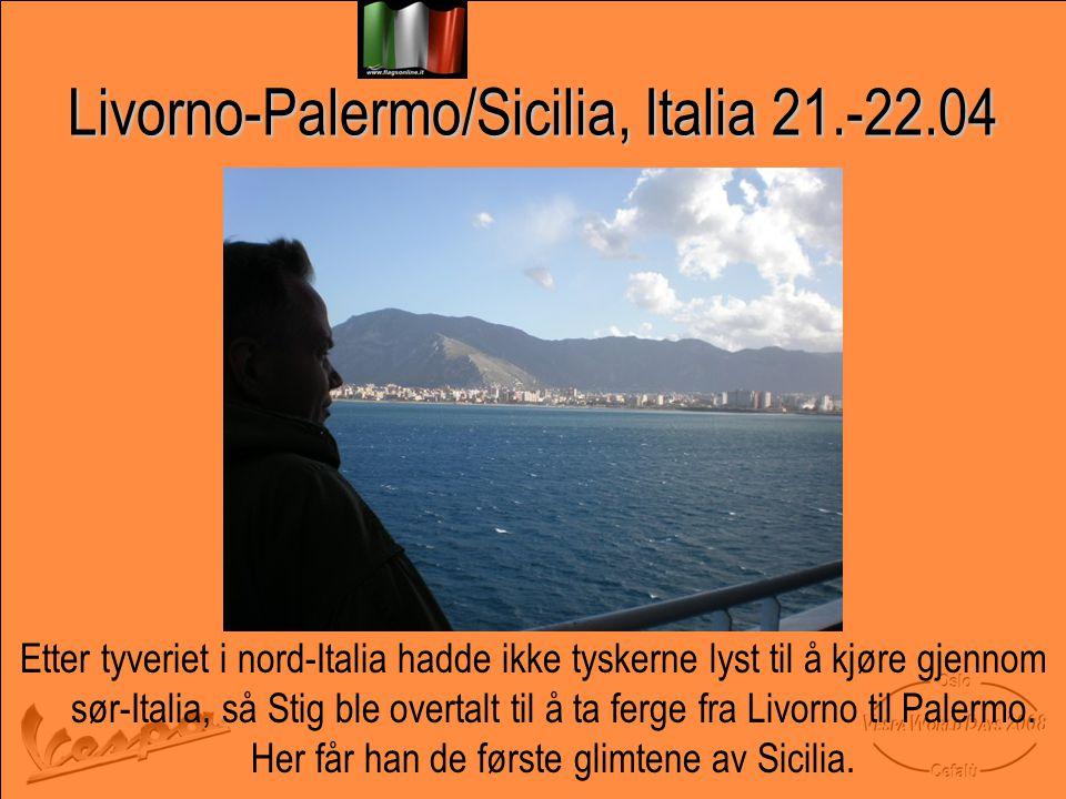 Livorno-Palermo/Sicilia, Italia 21.-22.04 Etter tyveriet i nord-Italia hadde ikke tyskerne lyst til å kjøre gjennom sør-Italia, så Stig ble overtalt til å ta ferge fra Livorno til Palermo.