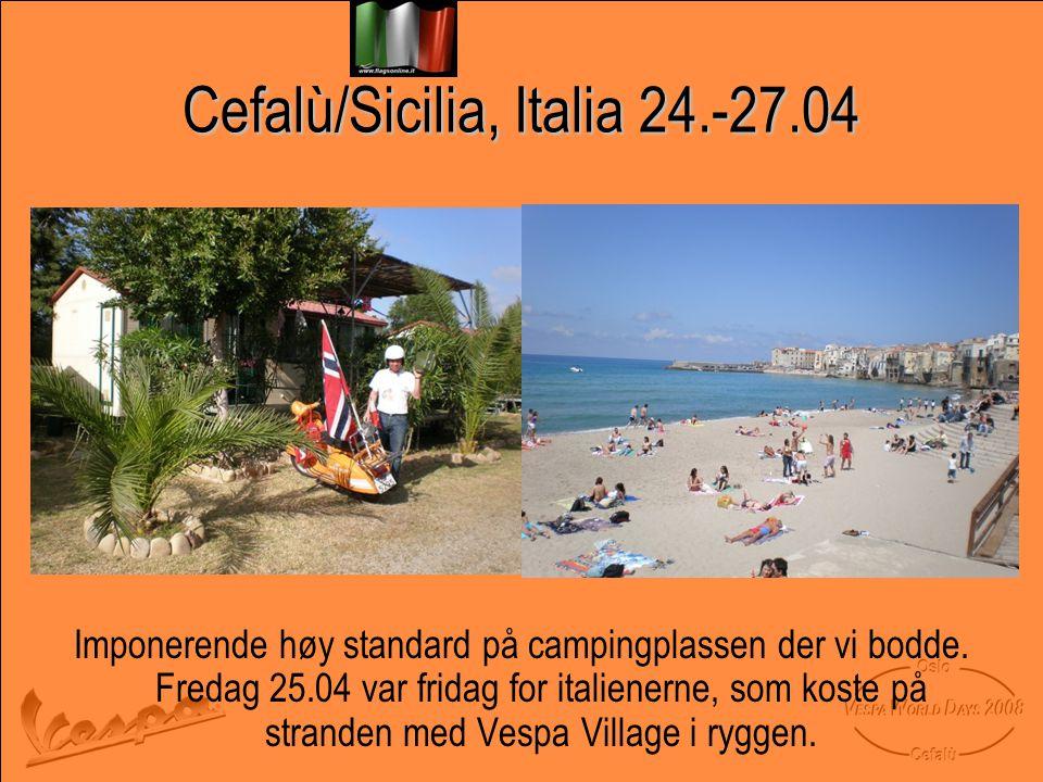 Cefalù/Sicilia, Italia 24.-27.04 Imponerende høy standard på campingplassen der vi bodde.