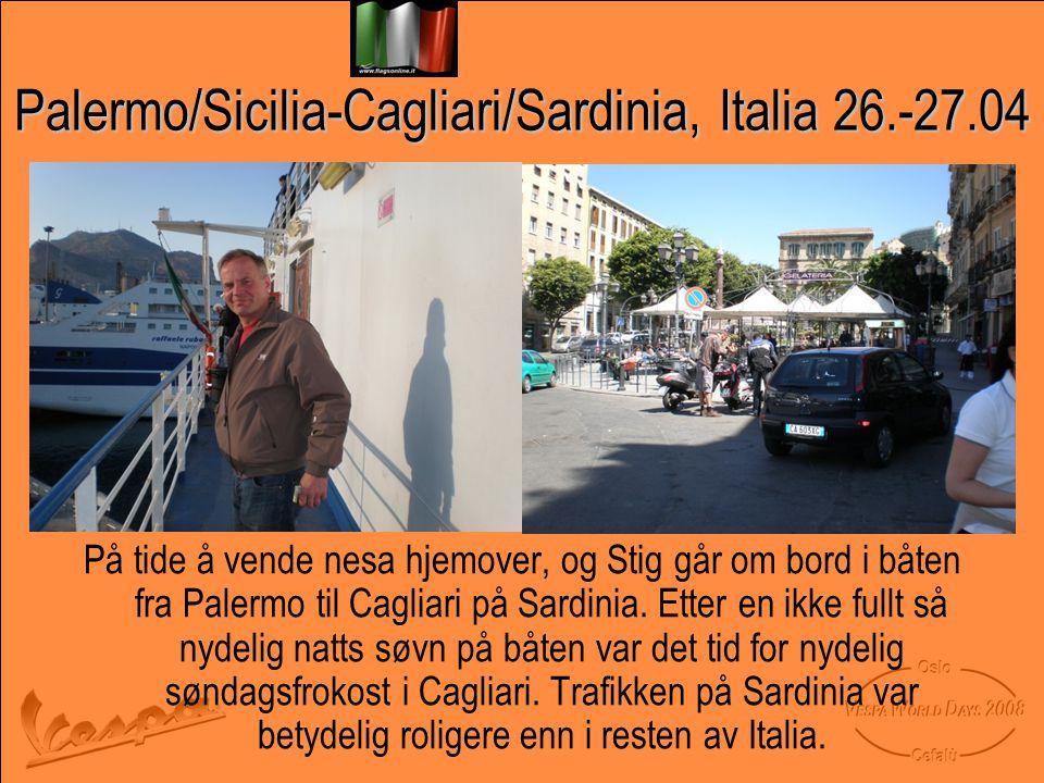 Palermo/Sicilia-Cagliari/Sardinia, Italia 26.-27.04 På tide å vende nesa hjemover, og Stig går om bord i båten fra Palermo til Cagliari på Sardinia.