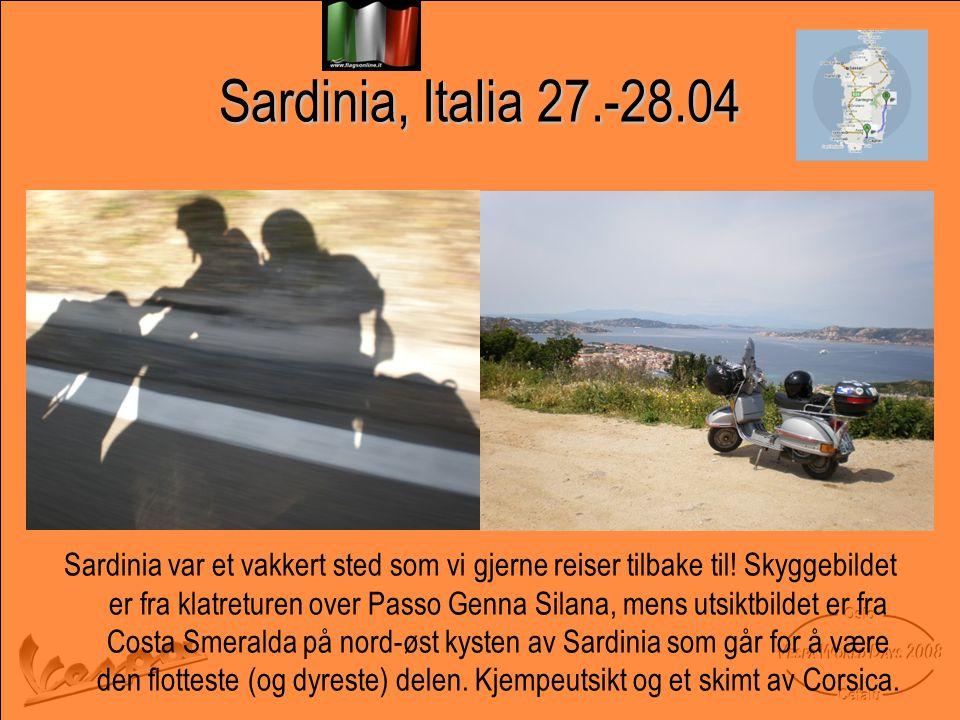Sardinia, Italia 27.-28.04 Sardinia var et vakkert sted som vi gjerne reiser tilbake til.