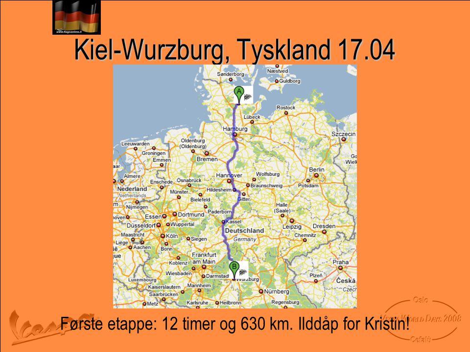Kiel-Wurzburg, Tyskland 17.04 Første etappe: 12 timer og 630 km. Ilddåp for Kristin!