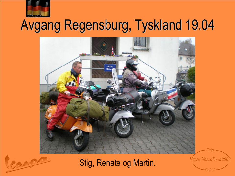 Avgang Regensburg, Tyskland 19.04 Stig, Renate og Martin.