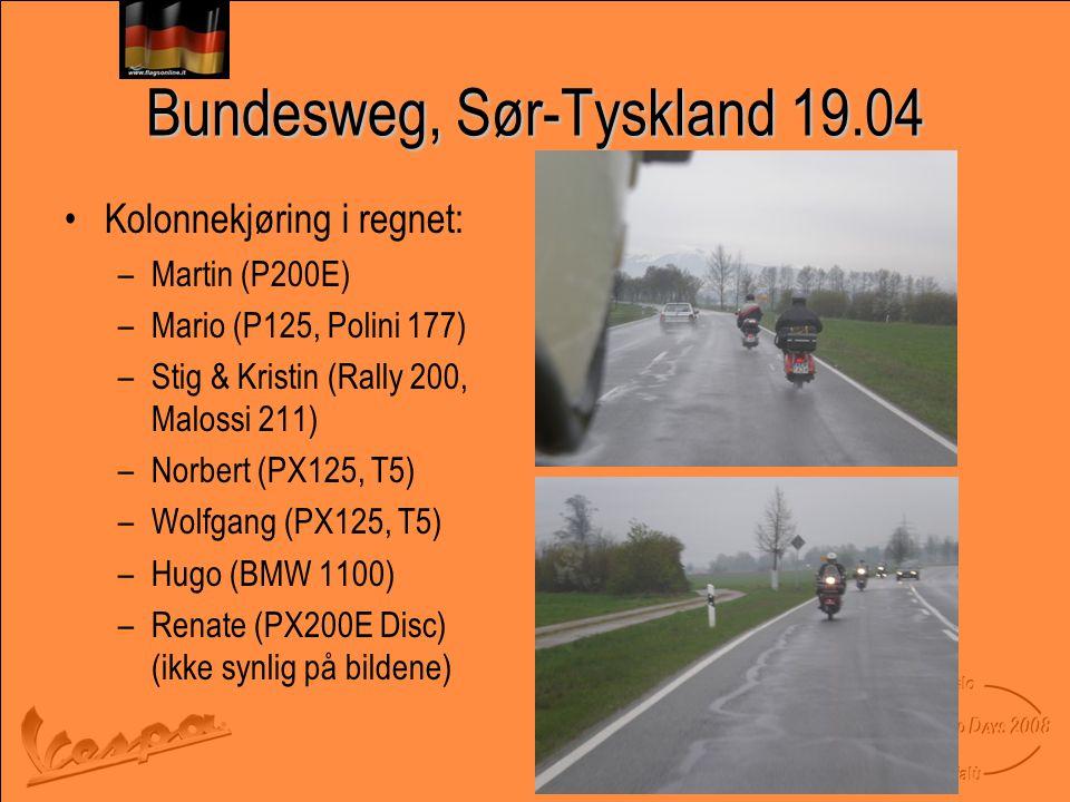Bundesweg, Sør-Tyskland 19.04 •Kolonnekjøring i regnet: –Martin (P200E) –Mario (P125, Polini 177) –Stig & Kristin (Rally 200, Malossi 211) –Norbert (PX125, T5) –Wolfgang (PX125, T5) –Hugo (BMW 1100) –Renate (PX200E Disc) (ikke synlig på bildene)