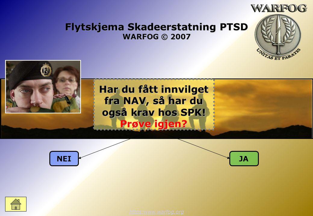 Flytskjema Skadeerstatning PTSD WARFOG © 2007 https:www.warfog.org NEIJA Har du fått innvilget fra NAV, så har du også krav hos SPK.