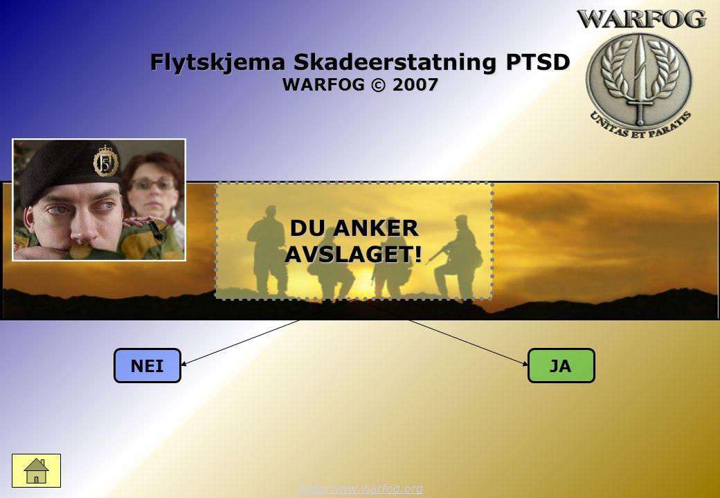 Flytskjema Skadeerstatning PTSD WARFOG © 2007 https:www.warfog.org NEIJA DU ANKER AVSLAGET!
