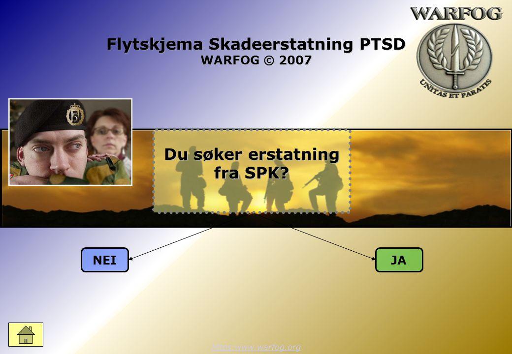 Flytskjema Skadeerstatning PTSD WARFOG © 2007 https:www.warfog.org NEIJA Du søker erstatning fra SPK?