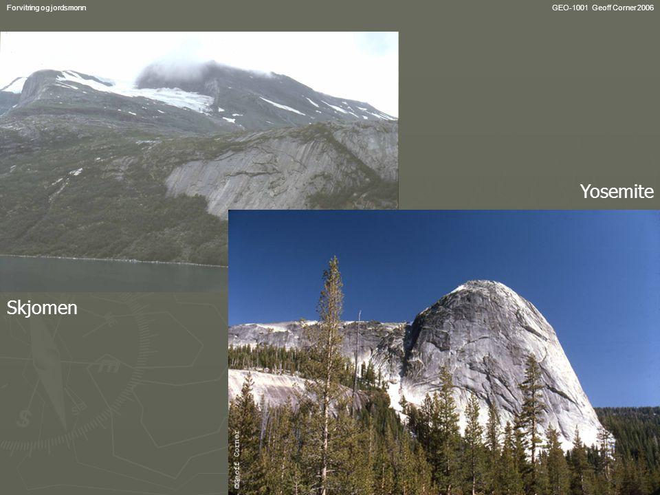 GEO-1001 Geoff Corner 2006Forvitring og jordsmonn Yosemite Skjomen