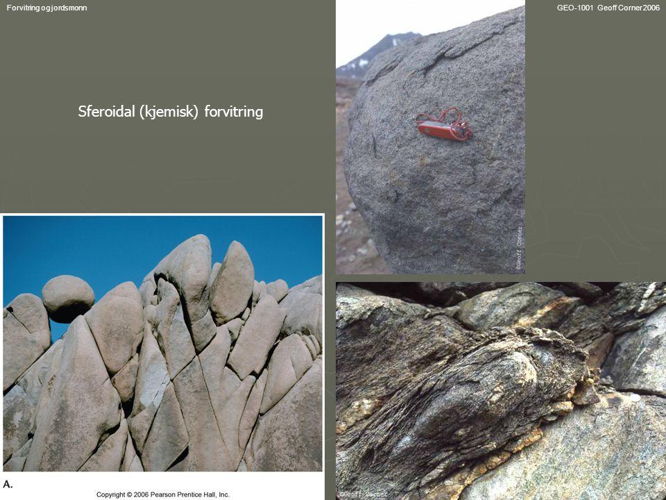 GEO-1001 Geoff Corner 2006Forvitring og jordsmonn Sferoidal (kjemisk) forvitring