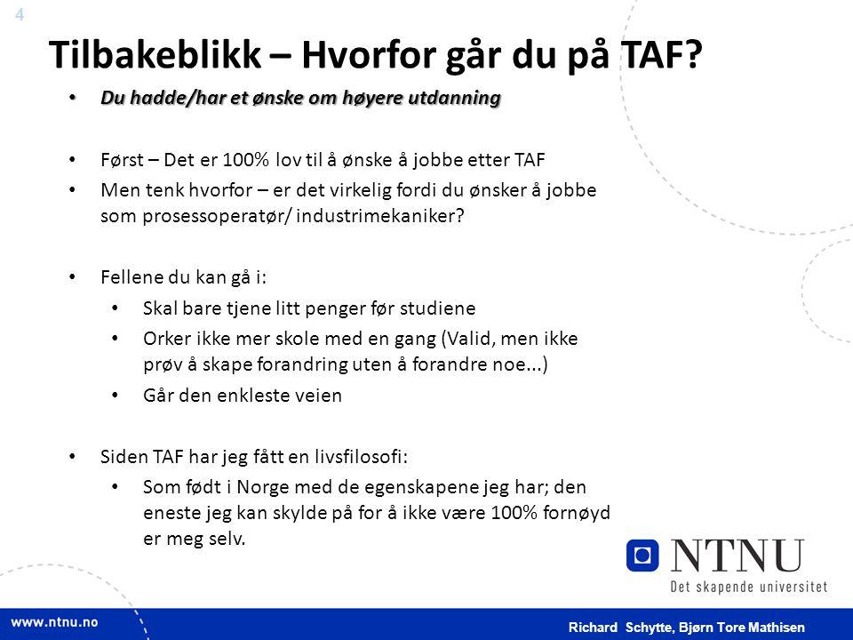4 Tilbakeblikk – Hvorfor går du på TAF? • Du hadde/har et ønske om høyere utdanning • Først – Det er 100% lov til å ønske å jobbe etter TAF • Men tenk