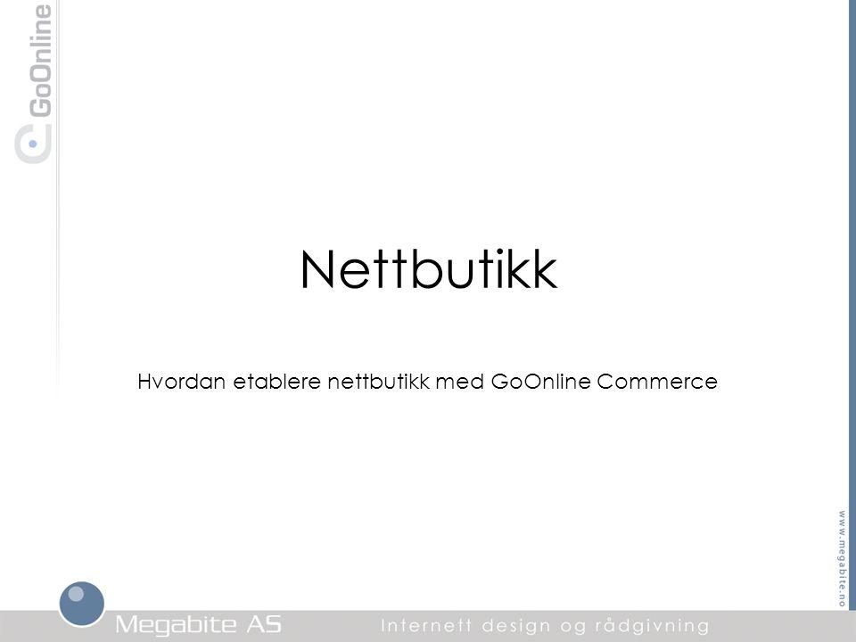 Nettbutikk Hvordan etablere nettbutikk med GoOnline Commerce