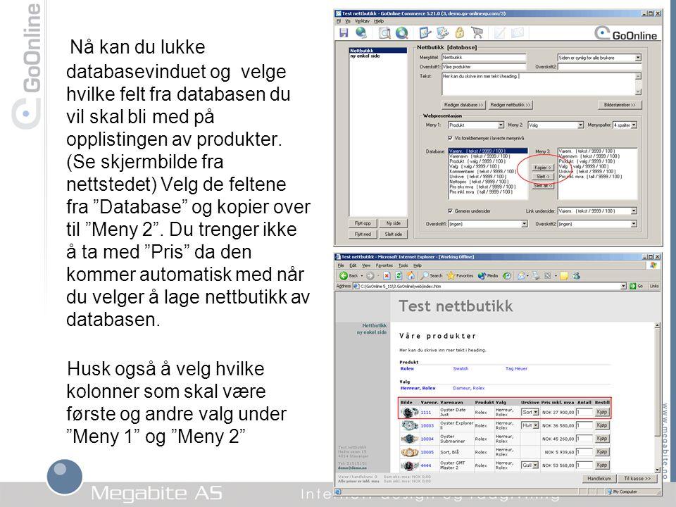 Nå kan du lukke databasevinduet og velge hvilke felt fra databasen du vil skal bli med på opplistingen av produkter. (Se skjermbilde fra nettstedet) V