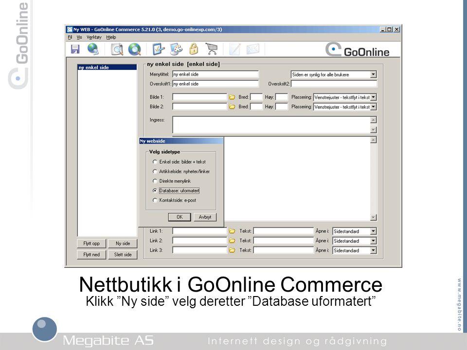 """Nettbutikk i GoOnline Commerce Klikk """"Ny side"""" velg deretter """"Database uformatert"""""""