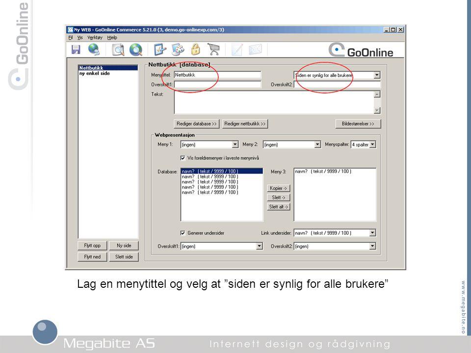 """Lag en menytittel og velg at """"siden er synlig for alle brukere"""""""