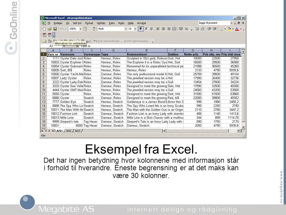 Eksempel fra Excel. Det har ingen betydning hvor kolonnene med informasjon står i forhold til hverandre. Eneste begrensning er at det maks kan være 30