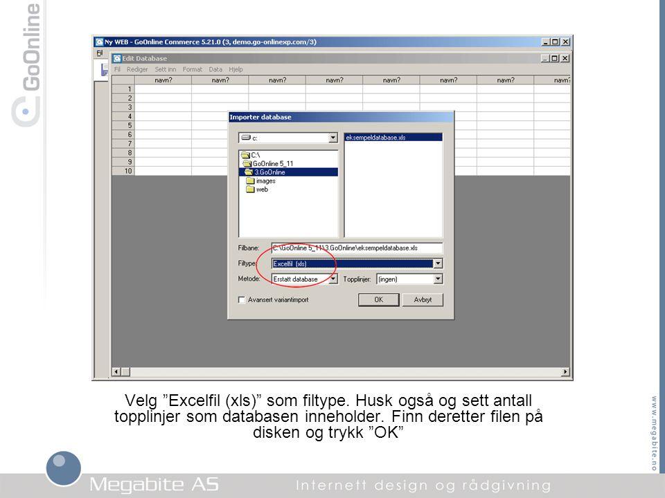 """Velg """"Excelfil (xls)"""" som filtype. Husk også og sett antall topplinjer som databasen inneholder. Finn deretter filen på disken og trykk """"OK"""""""