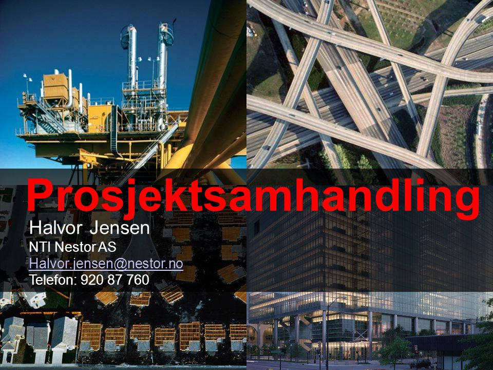 Prosjektsamhandling Halvor Jensen NTI Nestor AS Halvor.jensen@nestor.no Telefon: 920 87 760