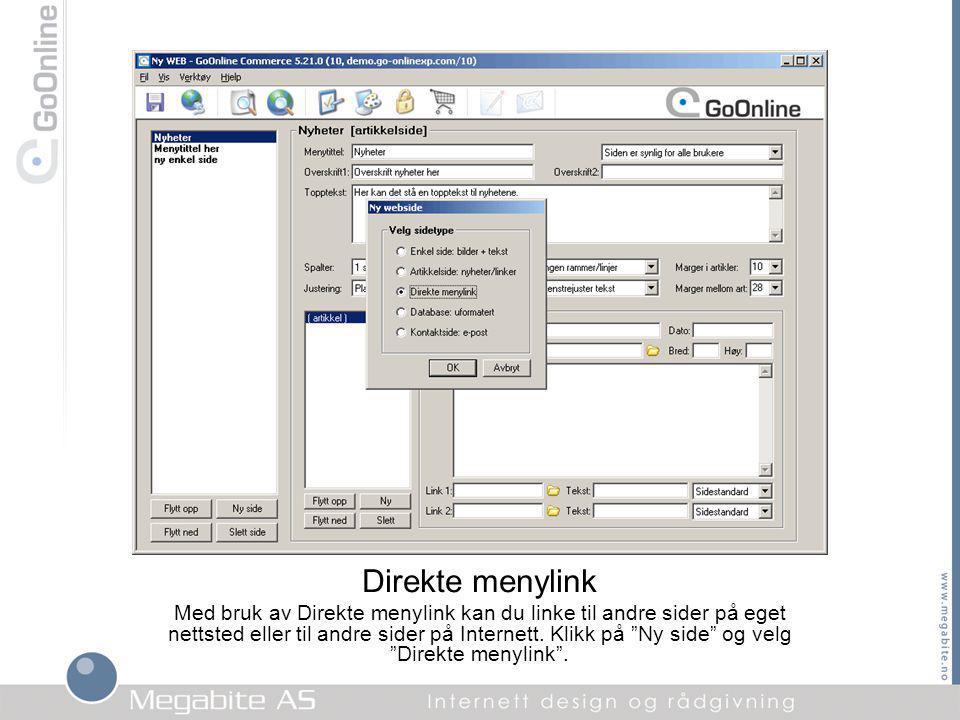 Direkte menylink Med bruk av Direkte menylink kan du linke til andre sider på eget nettsted eller til andre sider på Internett.