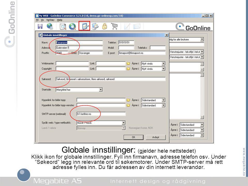 Globale innstillinger: (gjelder hele nettstedet) Klikk ikon for globale innstillinger.
