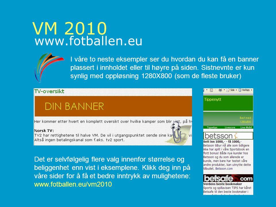 VM 2010 www.fotballen.eu I våre to neste eksempler ser du hvordan du kan få en banner plassert i innholdet eller til høyre på siden.
