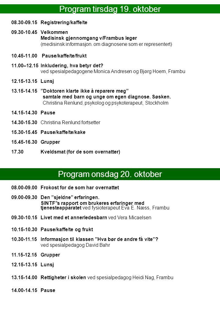 14.15-15.00PARALLELLE SESJONER En annerledes skoledag, stell og pleie ved ergoterapeut Sissel W.