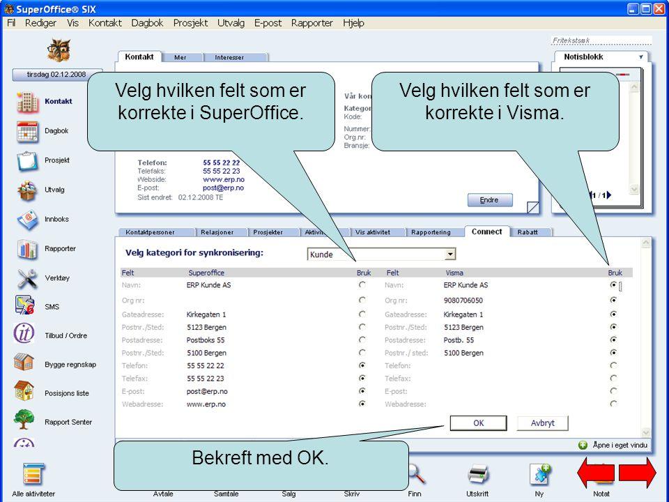 Velg hvilken felt som er korrekte i SuperOffice. Velg hvilken felt som er korrekte i Visma.
